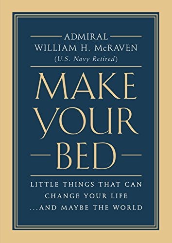 Mcraven Make Your Bed Speech
